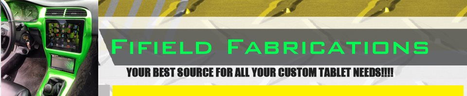 Fifield Fabrications - YOUR BEST SOURCE FOR ALL YOUR CUSTOM TABLET NEEDS!!!!